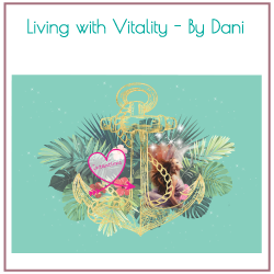 Living With Vitality by Dani